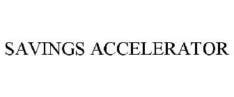 SAVINGS ACCELERATOR