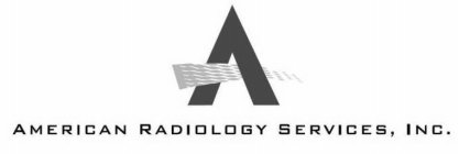 A AMERICAN RADIOLOGY SERVICES, INC.