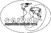 CARBON SEQUESTRATION LEADERSHIP FORUM