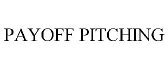 PAYOFF PITCHING