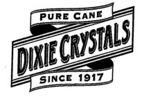 DIXIE CRYSTALS PURE CANE SINCE 1917