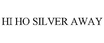 Image result for hi ho silver and away