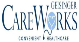 GEISINGER CAREWORKS CONVENIENT HEALTHCARE