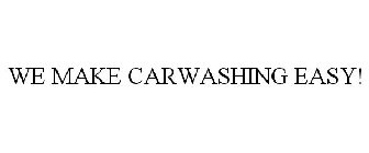 WE MAKE CARWASHING EASY!