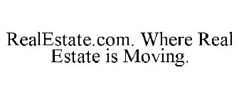 REALESTATE.COM. WHERE REAL ESTATE IS MOVING.