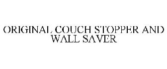 Image For Trademark With Serial Number 78931783 Word Mark Original Couch Stopper And Wall Saver