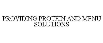 PROVIDING PROTEIN AND MENU SOLUTIONS