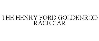 THE HENRY FORD GOLDENROD RACE CAR