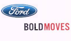 FORD BOLDMOVES
