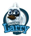 TALKING LARRY