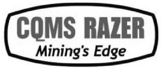 CQMS RAZER MINING'S EDGE Trademark of CQMS Pty Ltd - Registration