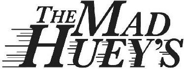THE MAD HUEY'S Trademark of THE MAD HUI'S PTY LTD