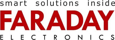 SMART SOLUTIONS INSIDE FARADAY ELECTRONICS