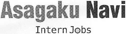 ASAGAKU NAVI INTERN JOBS