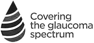 COVERING THE GLAUCOMA SPECTRUM