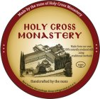 HOLY CROSS MONASTERY HANDCRAFTED BY THE NUNS MADE FROM OUR OWN 100% NATURALLY PRODUCED MILK USING TRADITIONAL METHODS MADE BY THE NUNS OF HOLY CROSS MONASTERY