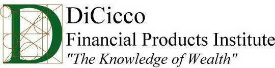 DICICCO FINANCIAL PRODUCTS INSTITUTE
