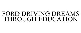 FORD DRIVING DREAMS THROUGH EDUCATION