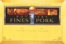 BUTCHER'S FINEST PORK, COMMITTED TO QUALITY, GENUINE GOLD LABEL, MIDWESTERN BRAND