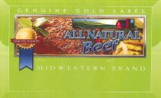 ALL NATURAL BEEF, COMMITTED TO QUALITY, GENUINE GOLD LABEL, MIDWESTERN BRAND