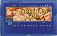 PREMIUM POULTRY GENUINE GOLD LABEL COMMITTED TO QUALITY MIDWESTERN BRAND