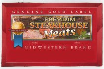 PREMIUM STEAKHOUSE MEATS GENUINE GOLD LABEL COMMITTED TO QUALITY MIDWESTERN BRAND