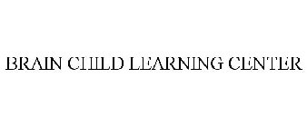 Image For Trademark With Serial Number 85031322 Registration 3893685 Word Mark Brain Child Learning Center