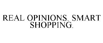 REAL OPINIONS. SMART SHOPPING.
