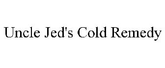 UNCLE JED'S COLD REMEDY