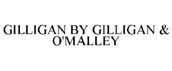 GILLIGAN BY GILLIGAN & O'MALLEY
