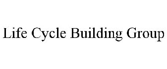 LIFE CYCLE BUILDING GROUP