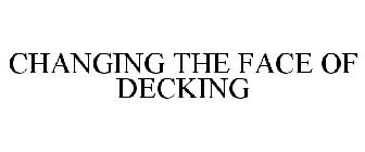 CHANGING THE FACE OF DECKING