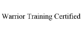 WARRIOR TRAINING CERTIFIED