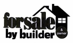 FOR SALE BY BUILDER & OWNER