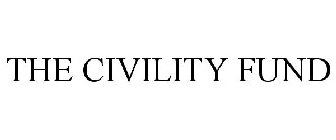 THE CIVILITY FUND