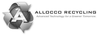 A ALLOCCO RECYCLING ADVANCED TECHNOLOGY FOR A GREENER TOMORROW