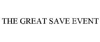 THE GREAT SAVE EVENT