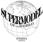 SUPERMODEL OF THE WORLD FORD MODELS