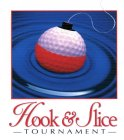 HOOK & SLICE TOURNAMENT