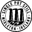 M SINGLE POT STILL MIDLETON IRELAND
