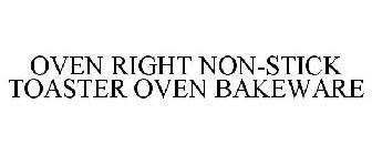 OVEN RIGHT NON-STICK TOASTER OVEN BAKEWARE