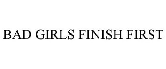 Bad girls finish first