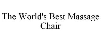THE WORLD'S BEST MASSAGE CHAIR