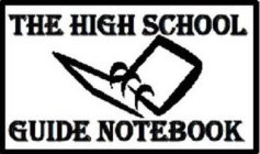 THE HIGH SCHOOL GUIDE NOTEBOOK