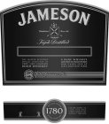 JAMESON X ESTABLISHED SINCE 1780 SINE METU TRIPLE DISTILLED THE MASTER BLENDER'S SPECIAL SELECTION OF VERY OLD JAMESON IRISH WHISKEY A RARE WHISKEY MATURED IN HAND PICKED OAK CASKS FOR AT LEAST EIGHTE
