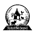 STORYBOOK FARM SANCTUARY WHERE ANIMALS LIVE HAPPILY EVER AFTER