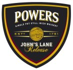 POWERS SINGLE POT STILL IRISH WHISKEY ESTD. 1791 JOHN'S LANE RELEASE