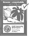FLOWER & VEGETABLE GARDENS U.S. COMPOSTING COUNCIL SEAL OF TESTING CERTIFICATION