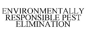 ENVIRONMENTALLY RESPONSIBLE PEST ELIMINATION