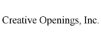 CREATIVE OPENINGS, INC.